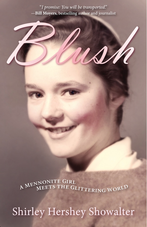 Blush: a Mennonite Girl Meets a Glittering World by Shirley Hershey Showalter
